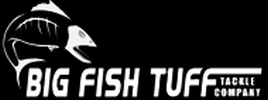 Big Fish Tuff Tackle Co.